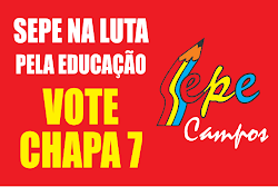 CHAPA 7 - SEPE NA LUTA PELA EDUCAÇÃO COM QUALIDADE E DIGNIDADE!