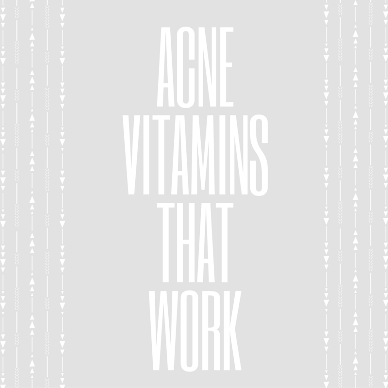 Acne Vitamins that Work