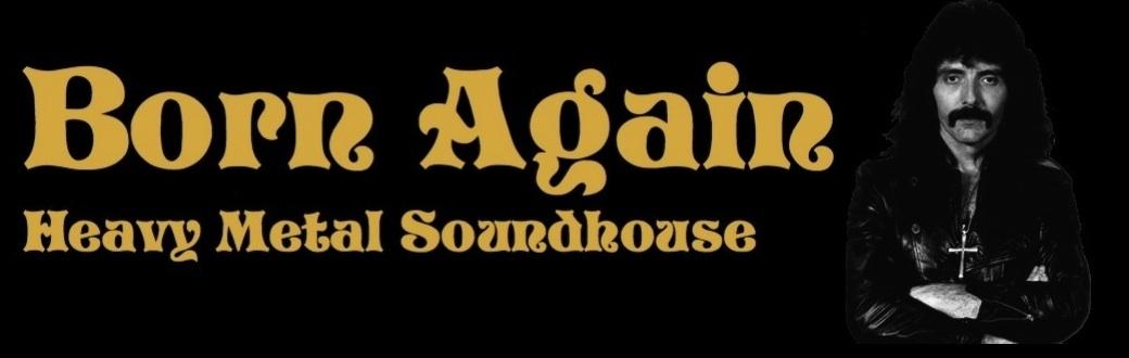 Born Again - Heavy Metal Soundhouse