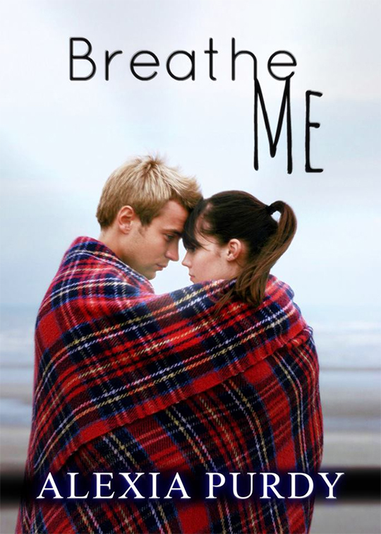 COVER REVEAL: Breathe Me by ALEXIA PURDY