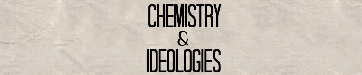 chemistry and ideologies