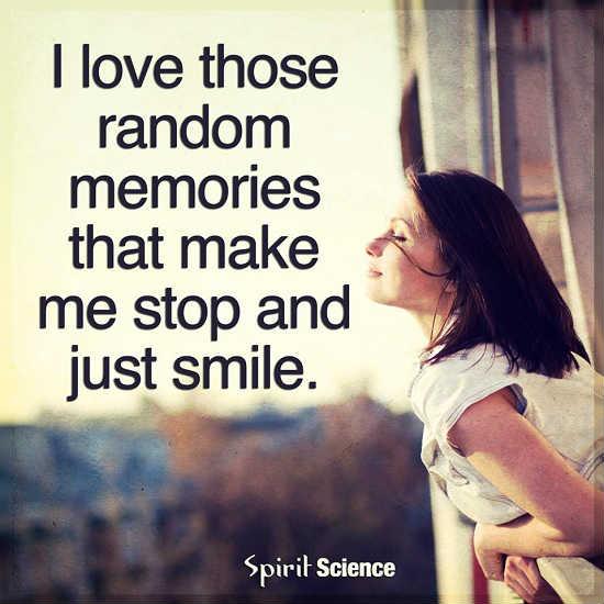 i love those random memories that make me stop and just smile 101