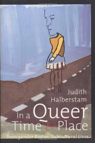 In a Queer Time & Place book cover by Judith Halberstam