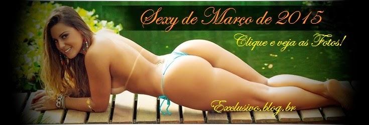 TODAS AS FOTOS DA SEXY DE MARÇO 2015 COM A PANICAT ARÍCIA SILVA NUA
