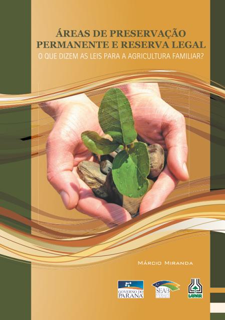ÁREAS DE PRESERVAÇÃO  PERMANENTE E RESERVA LEGAL O QUE DIZEM AS LEIS PARA A AGRICULTURA FAMILIAR?