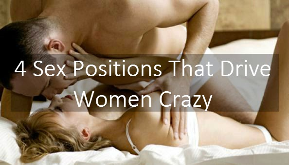 4 Seks Positions That Drive Women Crazy