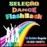 SELEÇÃO DANCE FLASH BACK CD -SEM VINHETA BY DJ HELDER ANGELO