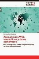 Aplicaciones Web semánticas y datos semánticos: Una aproximación para la simplificación de su desarrollo y de su uso