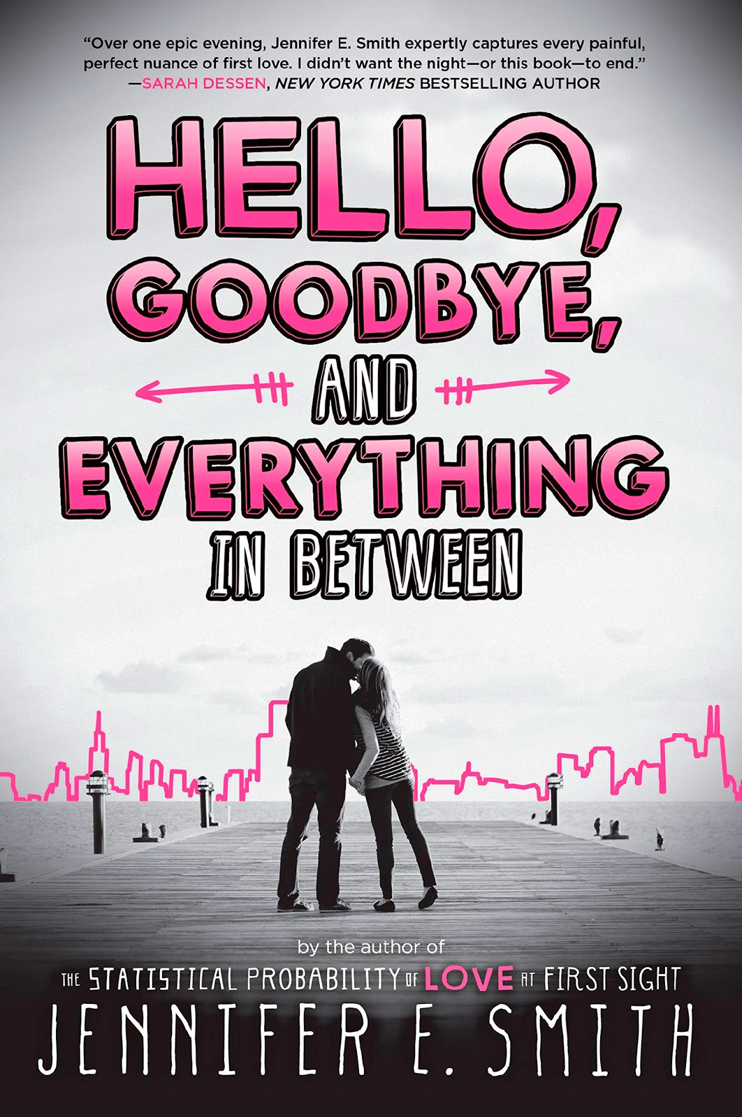 Hello, Goodbye, and Everything in Between (Jennifer E. Smith)