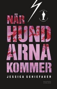AUGUSTPRISET 2015: NÄR HUNDARNA KOMMER
