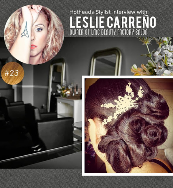 Interview With :    Leslie Carreno, Owner & Lead Stylist at LMC Beauty Factory