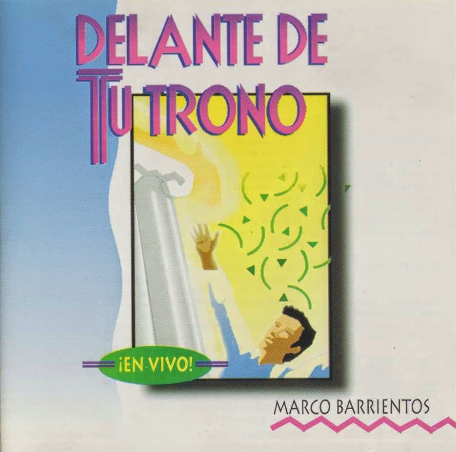 Marco Barrientos - Delante De Tu Trono [1992] - Musica Cristiana