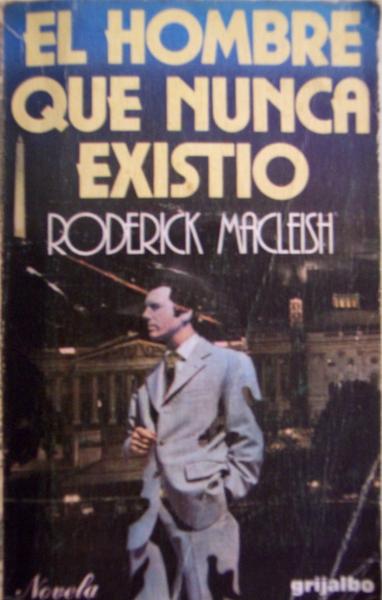 El hombre que nunca existió - Roderick MacLeish [DOC | Español | 1.24 MB]