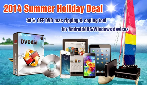 30% OFF Top Mac DVD Converter at 2014 Summer Vacation Dvdaid-for-mac