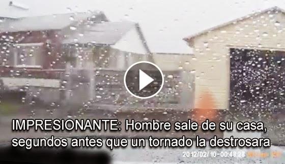 VIDEO IMPRESIONANTE: Hombre sale de su casa segundos antes que un tornado la destrozara