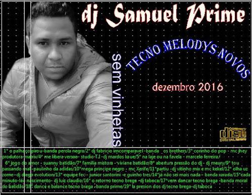 CD tecno melody sem vinhetas lançamentos dezembro 2016-dj samuel prime