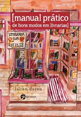 MANUAL PRÁTICO DE BONS MODOS EM LIVRARIAS * Lilian Dorea