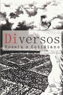 Diversos: Poesia e Cotidiano. Yvanna Oliveira. Editora Ideia. 2013.