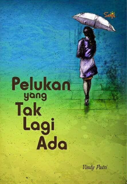Novel Pelukan yang Tak Lagi Ada karya Vindy Putri