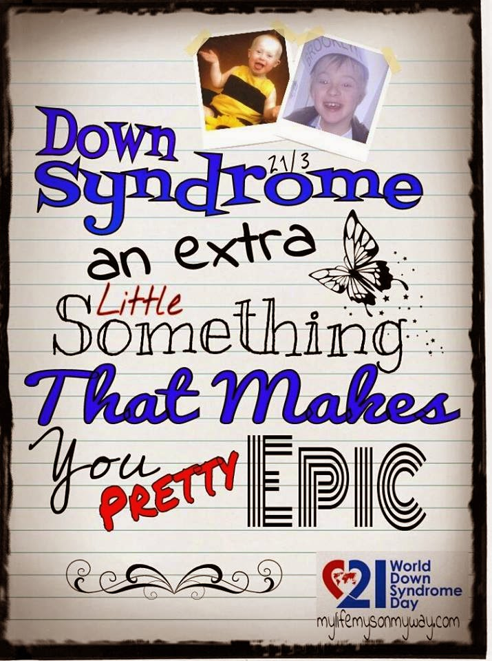 Down Syndrome, World Down Syndrome Day, 2014, Epic, positivity, parenting,
