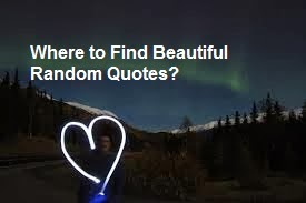 Where to Find Beautiful Random Quotes?