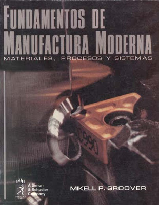 Fundamentos de Manufactura Moderna, 1ra Edición   Mikell P. Groover