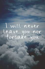 He Will NEVER abandon you!