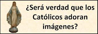 Explicación Completa sobre las imágenes de los Católicos