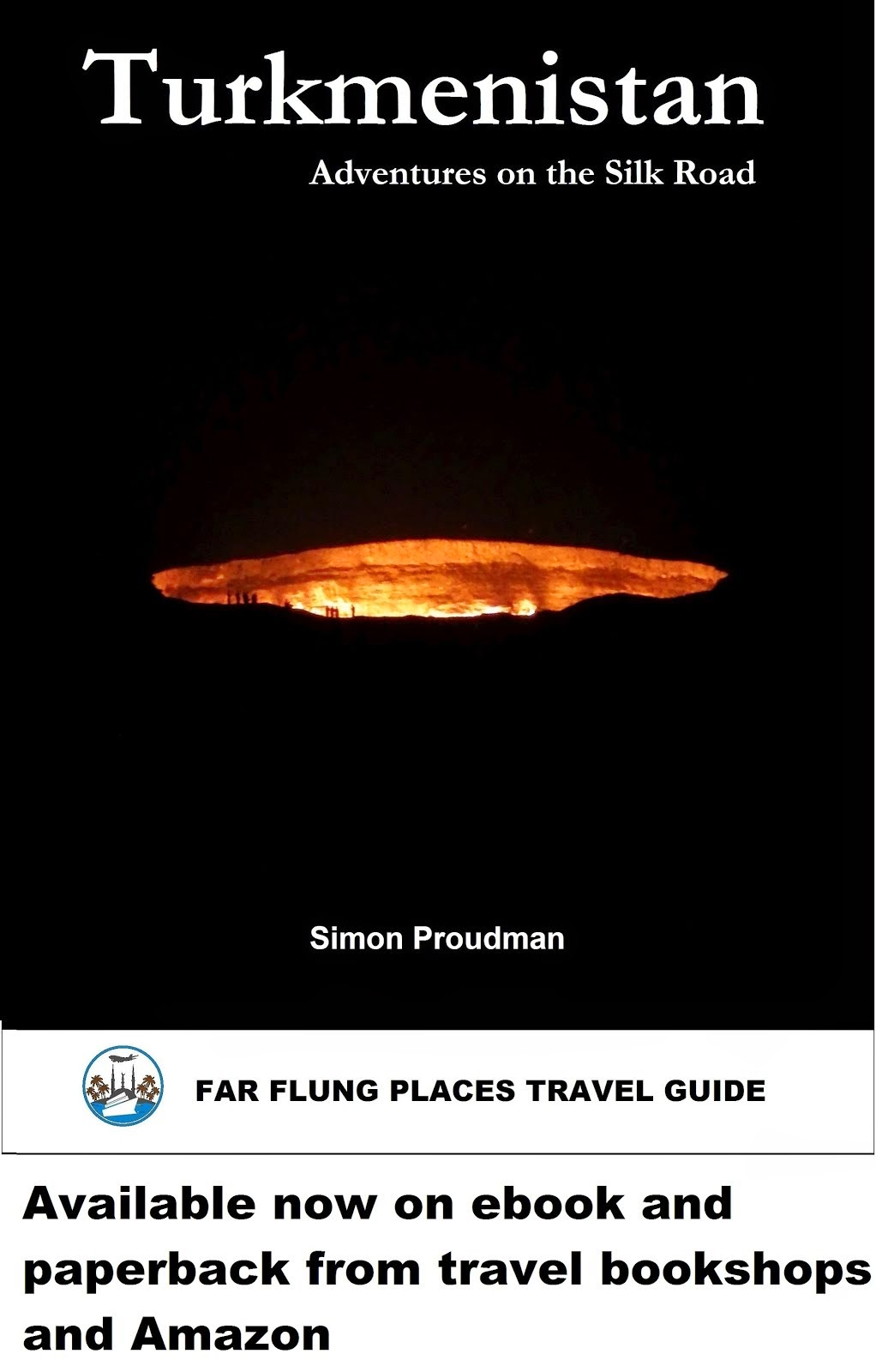 New Guide to Turkmenistan Out Now!