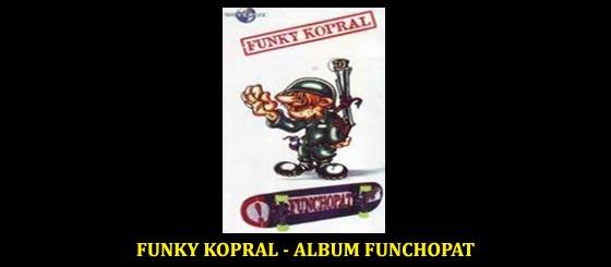 Kumpulan Lagu Funky Kopral Album Funchopat