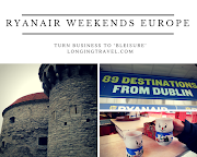 'Ryanair Weekends' in Europe: How to Turn Business to 'Bleisure' to Maximize Your Travels in the Minimum of Time