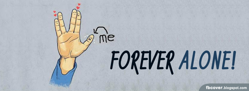 Forever Alone - FB CoverAlone But Happy Fb Cover