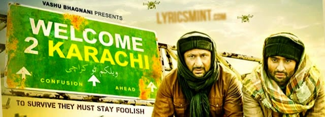 Welcome To Karachi Songs Lyrics