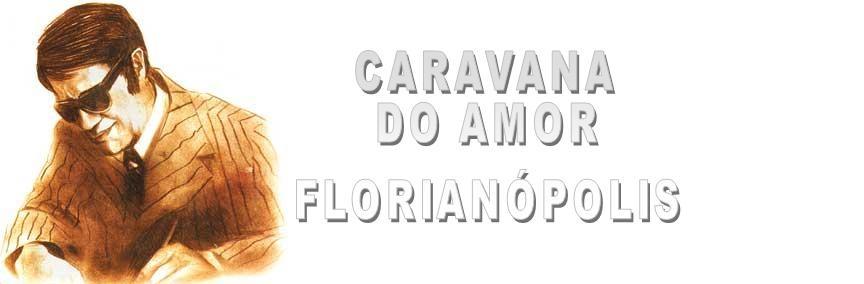 Caravana do Amor - Florianópolis