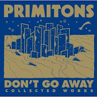 Primitons - Don\'t Go Away: Collected Recordings - A brief overview + 1983 tape