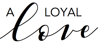 A LOYAL LOVE