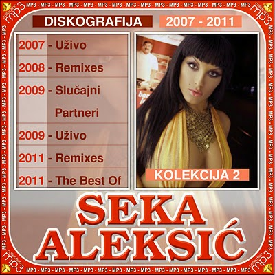 Seka Aleksic - Diskografija (2002-2011)  Seka_Aleksic-Diskografija-2007-2011-2.Deo