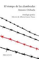 El tiempo de las alambradas (Antología poética)