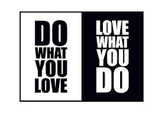 do what you love,love what,love job,işini sev,istediğini yap