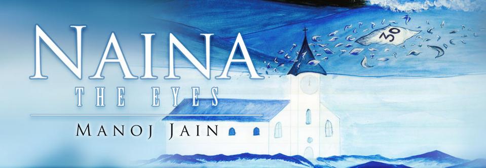 Naina-The Eyes, a love story novel by Manoj Jain