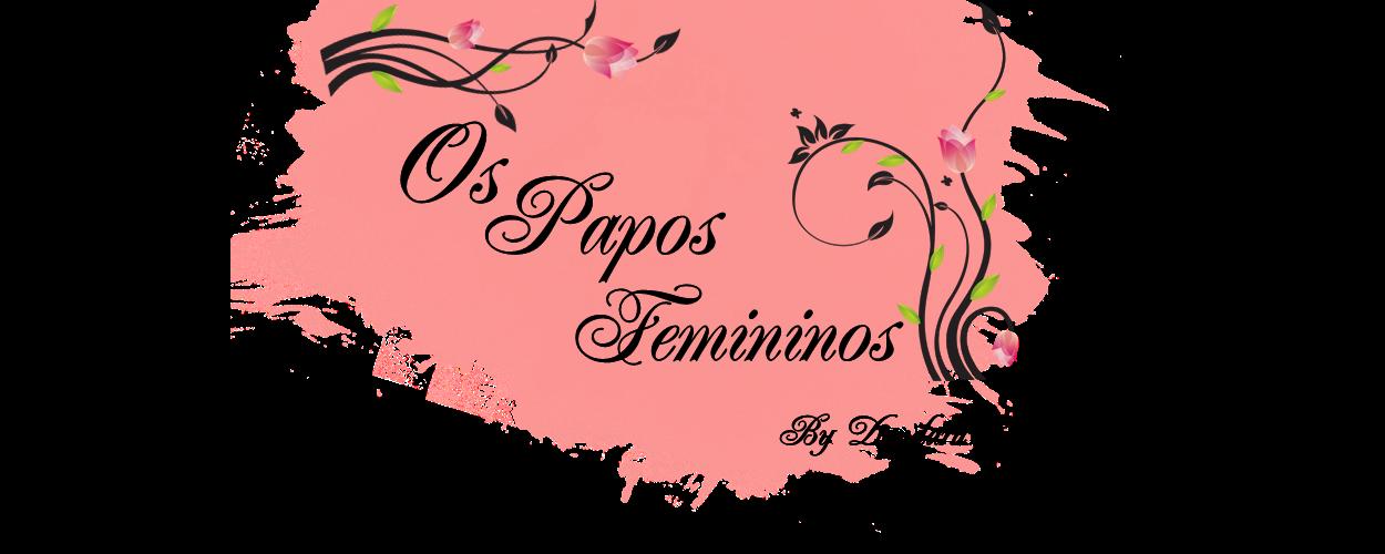 Os Papos Femininos
