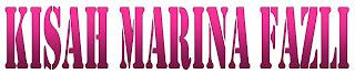 Kisah Marina Fazli