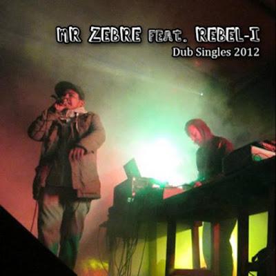 MR ZEBRE MEETS REBEL-I - Dub Singles
