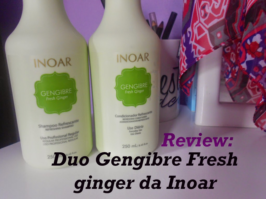 Review: Duo Gengibre fresh ginger da Inoar