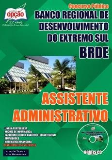 Concurso Banco Regional de Desenvolvimento do Extremo Sul (BRDE) ASSISTENTE ADMINISTRATIVO 2015