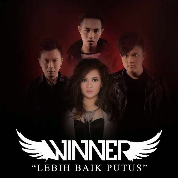 Winner - Lebih Baik Putus