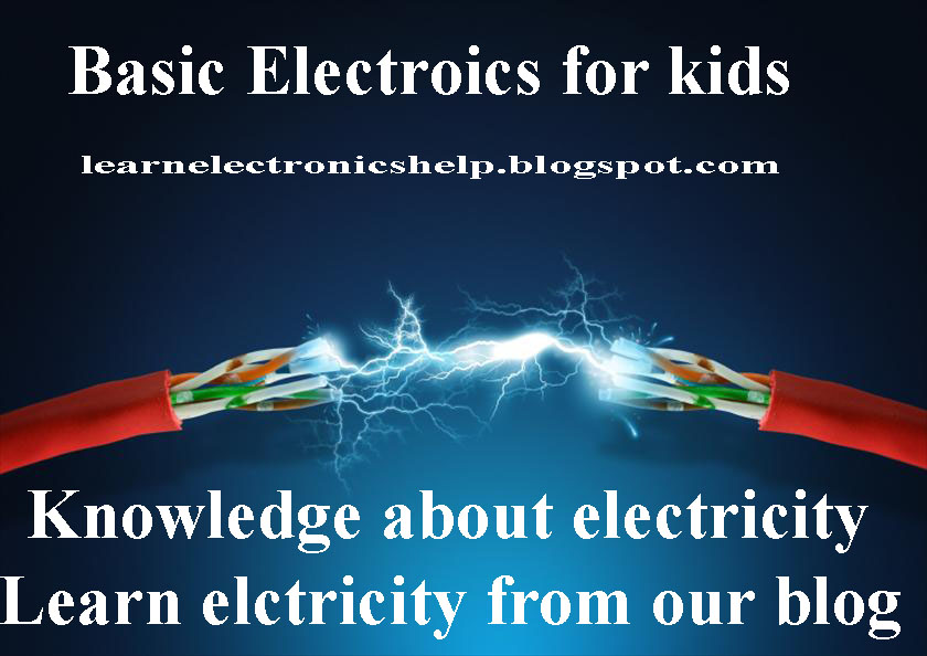 Electricity for kids | Learn Basic Electronics,Circuit Diagram ...