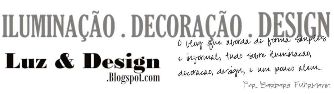 Iluminação . Decoração . Design