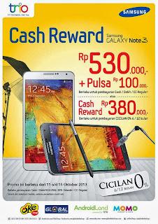 Samsung Galaxy Note 3 Cash Reward Rp 530 Ribu + Pulsa Rp 100 Ribu