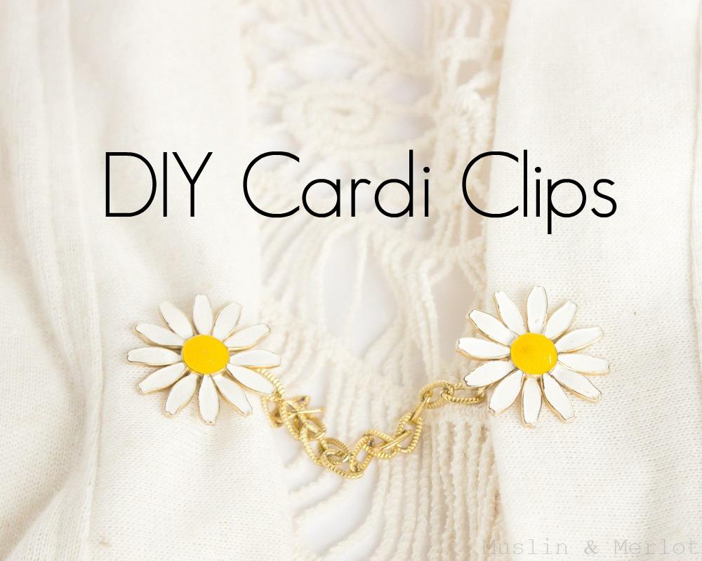 DIY Cardigan Clips - DIY Cardigan Clips - Muslin And Merlot